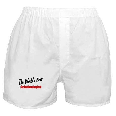"""The World's Best Criminologist"" Boxer Shorts"