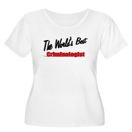 """The World's Best Criminologist"" Women's Plus Size"
