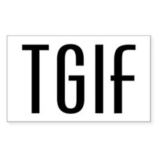 TGIF Rectangle Decal
