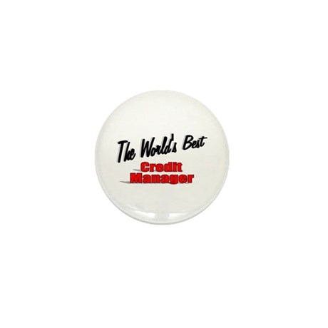 """The World's Best Credit Manager"" Mini Button"