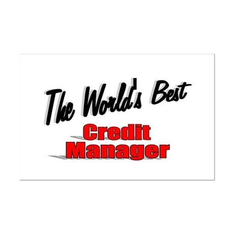 """The World's Best Credit Manager"" Mini Poster Prin"