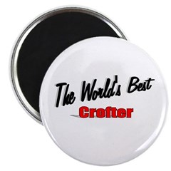 """The World's Best Crofter"" Magnet"