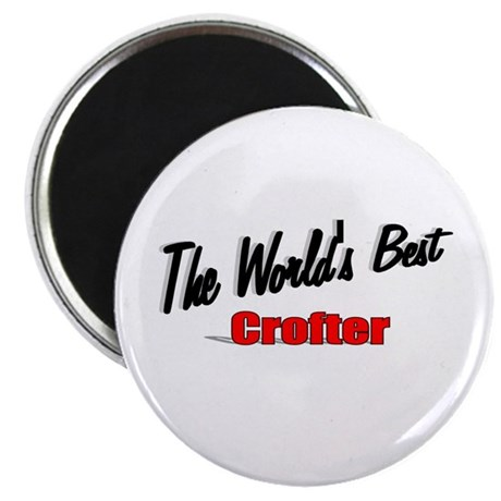 """The World's Best Crofter"" 2.25"" Magnet (100 pack)"