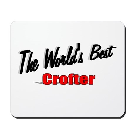 """The World's Best Crofter"" Mousepad"