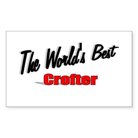 """The World's Best Crofter"" Rectangle Sticker"