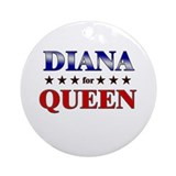 DIANA for queen Ornament (Round)