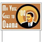 My Vote Goes To Obama Yard Sign