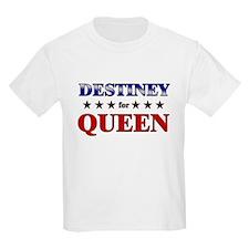 DESTINEY for queen T-Shirt