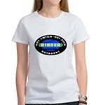 Birder: Out-Twitch, Out-Pish... Women's T-Shirt