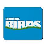 Finding Birds Mousepad