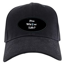 Pro whose Life? Baseball Hat