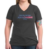 Have You Had Your Joygasm Tod Shirt