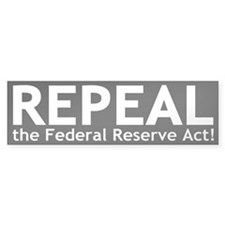 Repeal the Federal Reserve Act Bumper Bumper Sticker