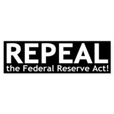 Repeal the Federal Reserve Act Bumper Car Sticker