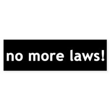 No More Laws Bumper Bumper Sticker