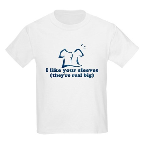 I like your sleeves Kids T-Shirt