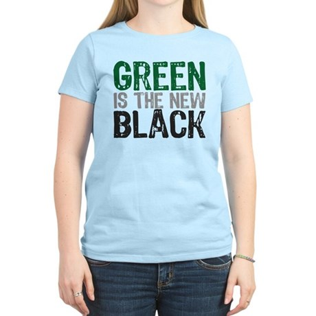 Green Is The New Black Women's Light T-Shirt