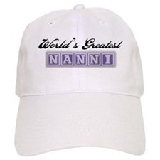 World's Greatest Nanni Baseball Cap