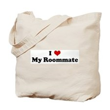 I Love My Roommate Tote Bag