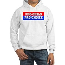 Pro-Child Pro-Choice Hoodie