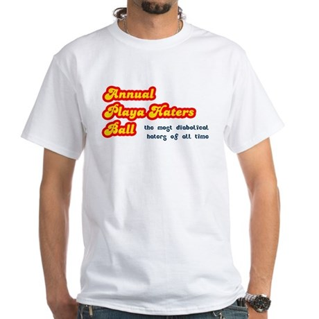 Annual Playa Haters Ball White T-Shirt