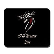 Jesus Christ No Greater Love Mousepad