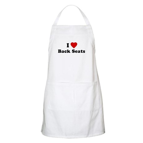 I Love [Heart] Back Seats BBQ Apron