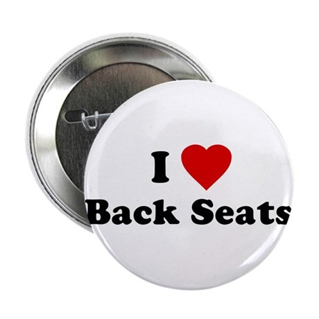 I Love [Heart] Back Seats Button