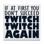 Twitch Twitch Again Tile Coaster
