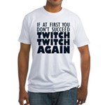 Twitch Twitch Again Fitted T-Shirt