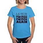 Twitch Twitch Again Women's Dark T-Shirt