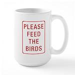 Please Feed the Birds Large Mug