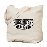 FireFighter's Aunt Tote Bag