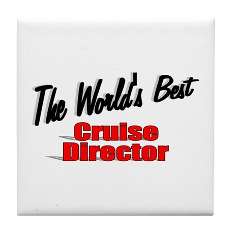 """The World's Best Cruise Director"" Tile Coaster"