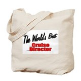 """The World's Best Cruise Director"" Tote Bag"