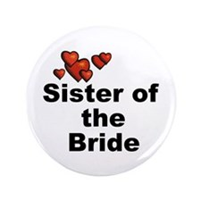 "Hearts Sister of the Bride 3.5"" Button"