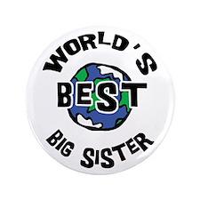 "World's Best Big Sister 3.5"" Button"