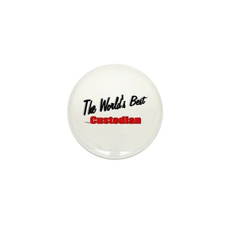"""The World's Best Custodian"" Mini Button (10 pack)"