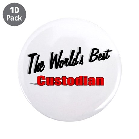 """The World's Best Custodian"" 3.5"" Button (10 pack)"
