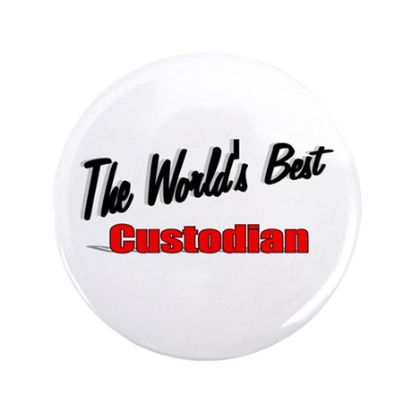"""The World's Best Custodian"" 3.5"" Button (100 pack"