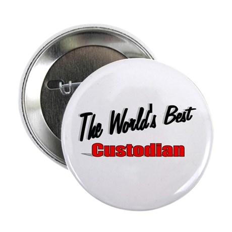 """The World's Best Custodian"" 2.25"" Button (100 pac"