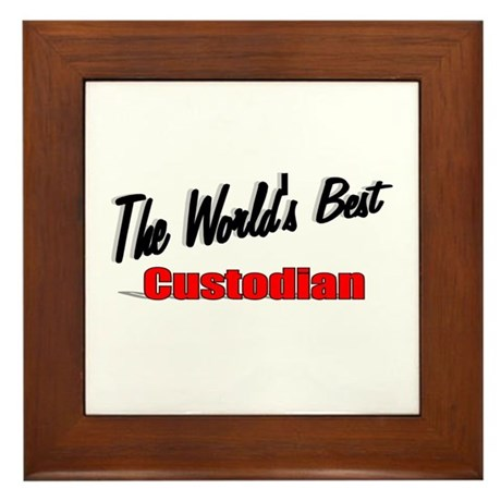 """The World's Best Custodian"" Framed Tile"