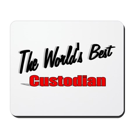 """The World's Best Custodian"" Mousepad"