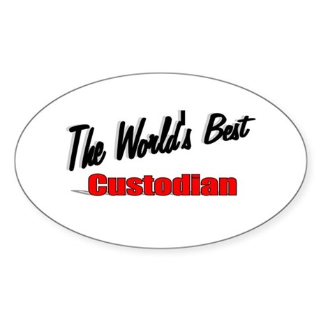 """The World's Best Custodian"" Oval Sticker"