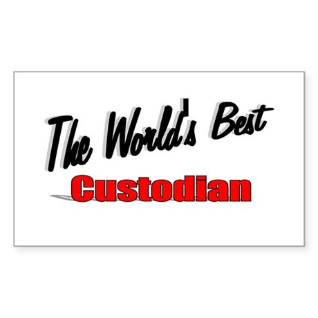 """The World's Best Custodian"" Rectangle Sticker"