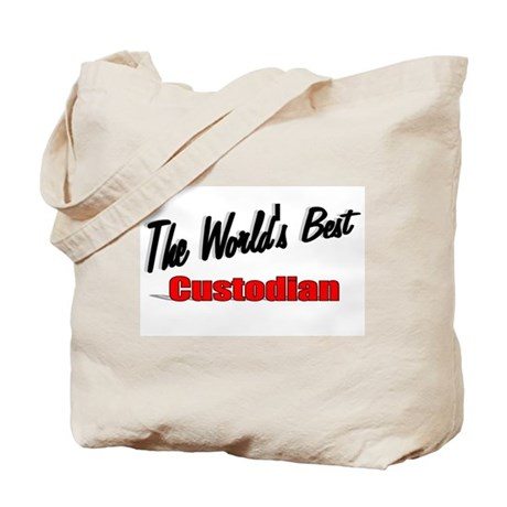 """The World's Best Custodian"" Tote Bag"