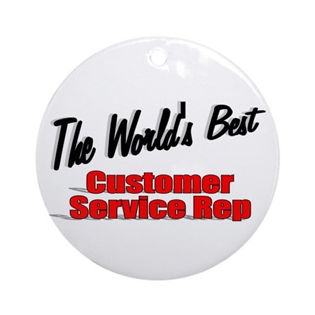 """The World's Best Customer Service Rep"" Ornament ("