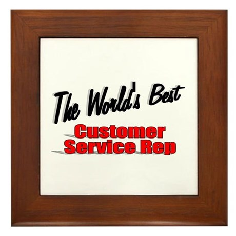 """The World's Best Customer Service Rep"" Framed Til"