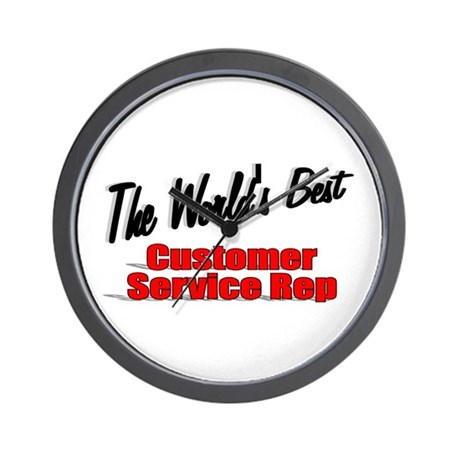 """The World's Best Customer Service Rep"" Wall Clock"