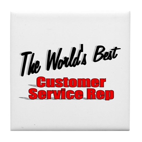 """The World's Best Customer Service Rep"" Tile Coast"